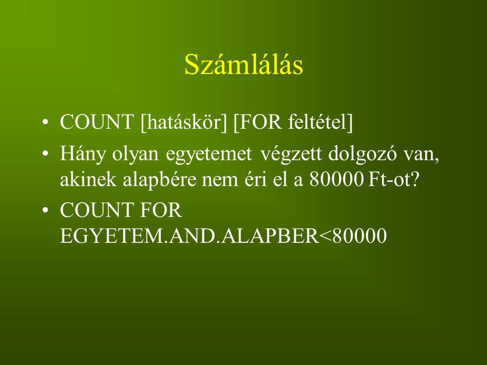 Számlálás COUNT [hatáskör] [FOR feltétel]